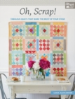 Oh, Scrap! : Fabulous Quilts That Make the Most of Your Stash - eBook