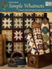 Simple Whatnots : A Batch of Satisfyingly Scrappy Little Quilts - Book