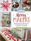 Moda All-Stars - Merry Makers : Patchwork Quilts and Projects to Celebrate the Season - Book