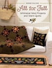 All for Fall : Whimsical Wool Projects and Warm Quilts - Book