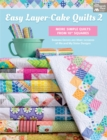 "Easy Layer-Cake Quilts 2 : More Simple Quilts from 10"" Squares - eBook"
