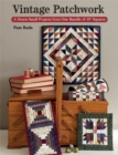 "Vintage Patchwork : A Dozen Small Projects from One Bundle of 10"" Squares - eBook"