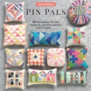Pin Pals : 40 Patchwork Pinnies, Poppets, and Pincushions with Pizzazz - eBook