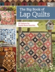 The Big Book of Lap Quilts : 51 Patterns for Family Room Favorites - eBook