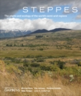 Steppes: The Plants and Ecology of the World's Semi-Arid Regions - Book