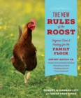 New Rules of the Roost: Organic Care and Feeding for the Family Flock - Book