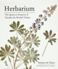Herbarium: The Quest to Preserve and Classify the World's Plants - Book