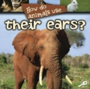 How Do Animals Use... Their Ears? - eBook