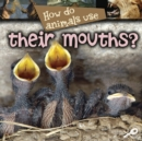 How Do Animals Use... Their Mouths? - eBook