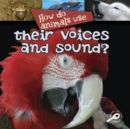 How Do Animals Use... Their Voices and Sound? - eBook