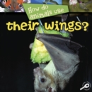 How Do Animals Use... Their Wings? - eBook