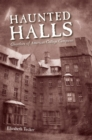 Haunted Halls : Ghostlore of American College Campuses - eBook
