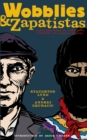 Wobblies And Zapatistas : CONVERSATIONS ON ANARCHISM, MARXISM AND RADICAL HISTORY - eBook