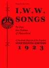 I.w.w. Songs To Fan The Flames Of Discontent : A Facsimile Reprint of the Nineteenth Edition (1923) of the Little Red Song Book - Book