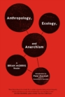 Anthropology, Ecology, And Anarchism : A Brian Morris Reader - eBook