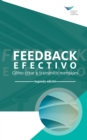 Feedback That Works: How to Build and Deliver Your Message, Second Edition (International Spanish) - eBook
