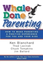 Whale Done Parenting : How to Make Parenting a Positive Experience for You and Your Kids - eBook