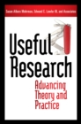 Useful Research : Advancing Theory and Practice - eBook