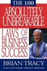 The 100 Absolutely Unbreakable Laws of Business Success - eBook