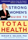 The Strong Women's Guide to Total Health - eBook