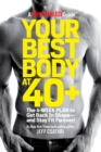 Your Best Body at 40+ : The 4-Week Plan to Get Back in Shape--and Stay Fit Forever! - eBook