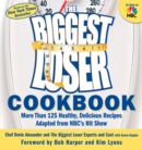 The Biggest Loser Cookbook : More Than 125 Healthy, Delicious Recipes Adapted from NBC's Hit Show - eBook