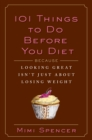 101 Things to Do Before You Diet : Because Looking Great Isn't Just about Losing Weight - eBook