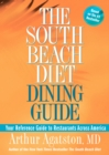 The South Beach Diet Dining Guide : Your Reference Guide to Restaurants Across America - eBook