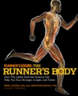 Runner's World The Runner's Body : How the Latest Exercise Science Can Help You Run Stronger, Longer, and Faster - eBook