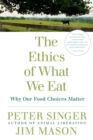 Ethics of What We Eat - eBook