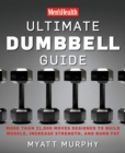 Men's Health Ultimate Dumbbell Guide : More Than 21,000 Moves Designed to Build Muscle, Increase Strength, and Burn Fat - eBook