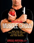Men's Health Muscle Chow : More Than 150 Easy-to-Follow Recipes to Burn Fat and Feed Your Muscles : A Cookbook - eBook