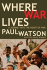 Where War Lives : A Journey into the Heart of War - eBook