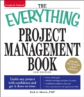The Everything Project Management Book : Tackle any project with confidence and get it done on time - eBook