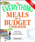 The Everything Meals on a Budget Cookbook : High-flavor, low-cost meals your family will love - eBook