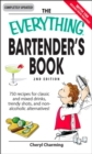 The Everything Bartender's Book : 750 recipes for classic and mixed drinks, trendy shots, and non-alcoholic alternatives - eBook