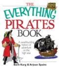The Everything Pirates Book : A Swashbuckling History of Adventure on the High Seas - eBook