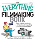 The Everything Filmmaking Book : From Script to Premiere -a Complete Guide to Putting Your Vision on the Screen - eBook
