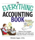 The Everything Accounting Book : Balance Your Budget, Manage Your Cash Flow, And Keep Your Books in the Black - eBook