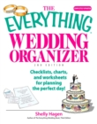 The Everything Wedding Organizer : Checklists, Charts, And Worksheets for Planning the Perfect Day! - eBook