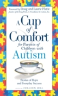 A Cup of Comfort for Parents of Children with Autism : Stories of Hope and Everyday Success - eBook