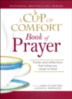 A Cup of Comfort Book of Prayer : Stories and reflections that bring you closer to God - eBook