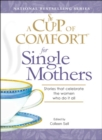 A Cup of Comfort for Single Mothers : Stories that celebrate the women who do it all - eBook
