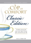 A Cup of Comfort Classic Edition : Stories That Warm Your Heart, Lift Your Spirit, and Enrich Your Life - eBook