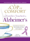 A Cup of Comfort for Families Touched by Alzheimer's : Inspirational stories of unconditional love and support - eBook