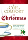 A Cup of Comfort For Christmas : Stories that celebrate the warmth, joy, and wonder of the holiday - eBook
