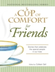 A Cup of Comfort for Friends : Stories that celebrate the special people in our lives - eBook