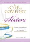 A Cup of Comfort for Sisters : Stories that celebrate the special bonds of sisterhood - eBook