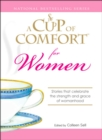 A Cup of Comfort for Women : Stories that celebrate the strength and grace of womanhood - eBook