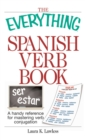 The Everything Spanish Verb Book : A Handy Reference For Mastering Verb Conjugation - eBook
